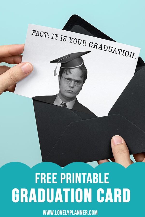Free Printable Graduation cards inspired by the TV show The Office - Several designs featuring Michael Scott and Dwight's quotes. 2 formats possible: Postcard or folded card.