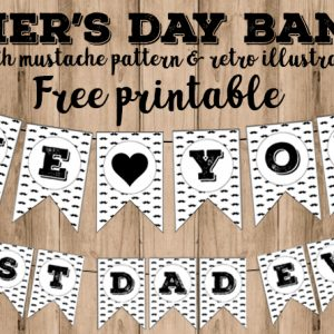 Free Printable Father's Day Banner with Mustache background and retro illustrations - Matching Alphabet Banner available #freeprintable #fatherday #printablebanner #lovelyplanner