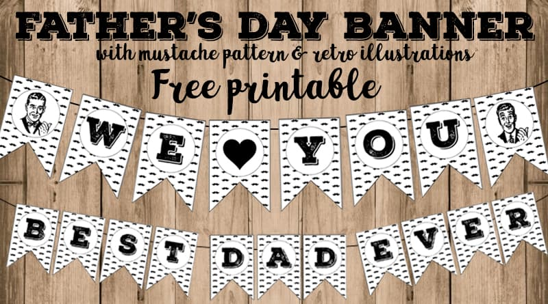 Free Printable Father's Day Banner - Lovely Planner