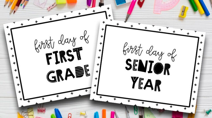 """First Day Of School"" Free Printable Signs for every grade"