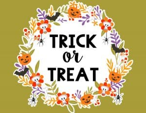 "Free Printable Halloween Trick or Treat Signs to decorate your porch on October 31. Also download the matching ""Out of Candy"" signs. #halloween #freeprintable #fall #trickortreat #home #lovelyplanner"