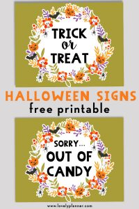 "Free Printable Halloween Trick or Treat Signs and Out of Candy signs to decorate your porch on October 31. Also download the matching ""Out of Candy"" signs. #halloween #freeprintable #fall #trickortreat #home #lovelyplanner"
