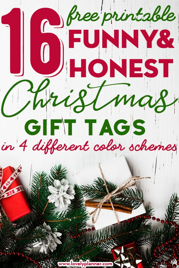 16 FREE Printable Funny and Honest Christmas Gift Tags in 4 different color schemes to match your Christmas gift wrap! #christmas #gift #christmasgift #gifttags #honestgifttags #funny #freeprintable #lovelyplanner