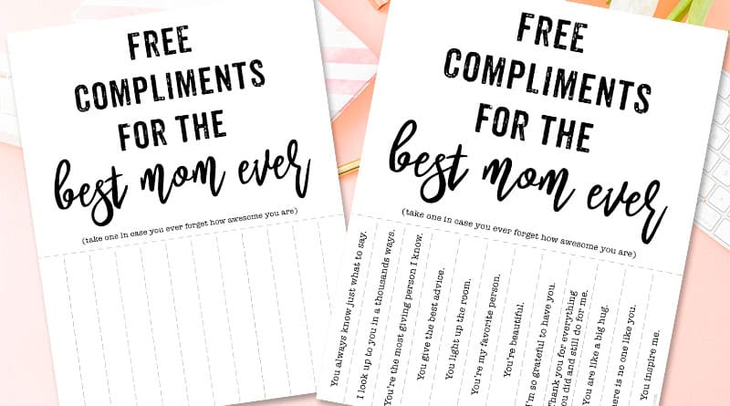Free Compliments for the best Mom ever sign - Free Printable DIY Mother's Day Gift