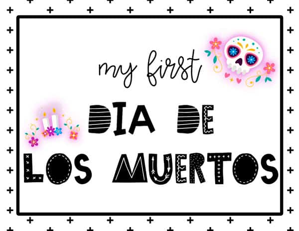 My first Dia de los Muertos Sign Free Printable
