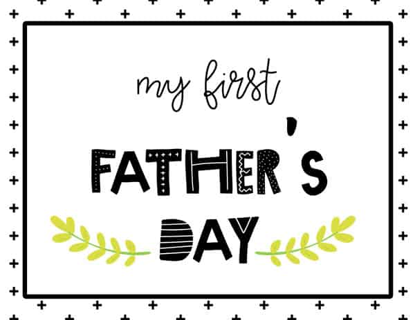 My first Father's Day Sign Free Printable