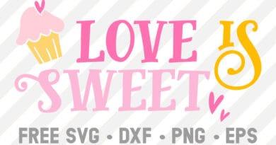 Free Cut File SVG Love is Sweet