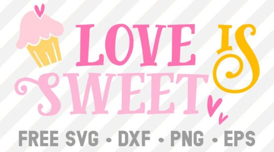 Free Cut File SVG Love is Sweet