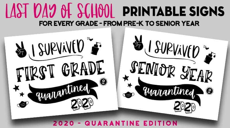 free printable last day of school signs 2020 - quarantine