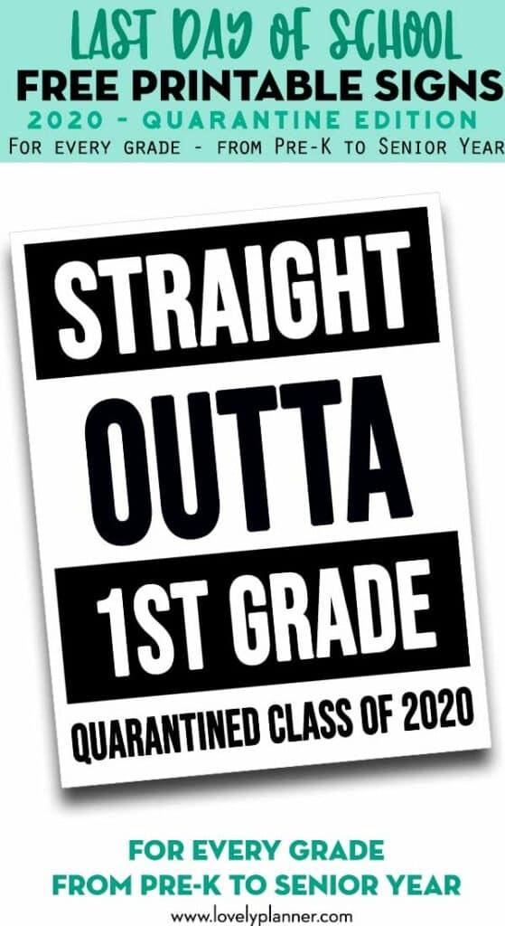 "Free Last Day of School Signs: ""Straight Outta Quarantine ..."