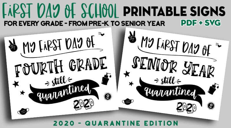 Free printable first day of school signs 2020 Quarantine + SVG Cut Files